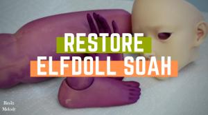 Restoration fo Elfdoll Soah